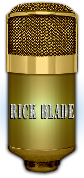 Contact voice over artist Rick Blade for professional voice over.